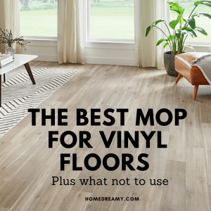 The Best Mop For Vinyl Floors ( + What Not To Use)